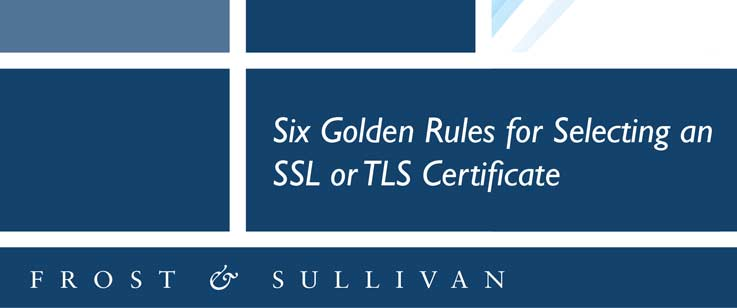 Six Golden Rules for Selecting SSL/TLS