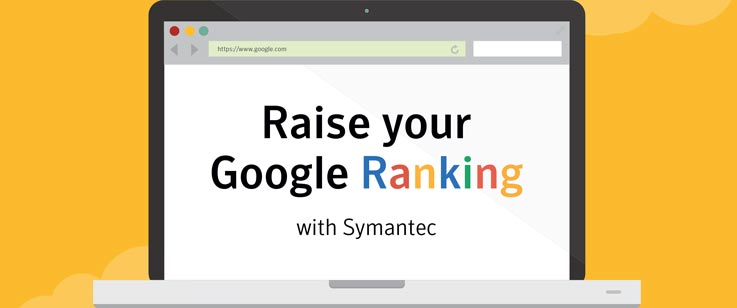 Raise Your Google Ranking with Symantec
